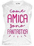MY T-SHIRT Come Amica, T-Shirt Donna